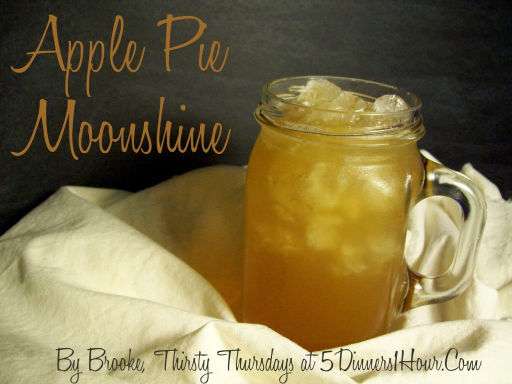 Apple Pie Moonshine Recipe from Brooke, Thirsty Thursdays @ 5Dinners1Hour.com